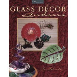 GLASS DE'COR INDOORS by Janet Schrader