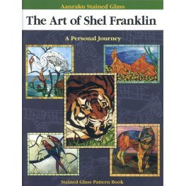 AANRAKU STAINED GLASS - THE ART OF SHEL FRANKLIN by Hiroyauki Ko