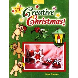 A CREATIVE CHRISTMAS by Cindy Bowman
