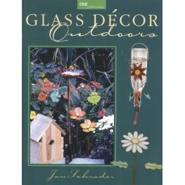 GLASS DE'COR OUTDOORS by Jan Schrader