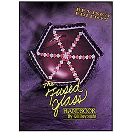 FUSED GLASS HANDBOOK by Gil Reynolds