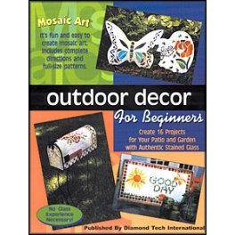 MOSAIC ART: OUTDOOR DECOR FOR BEGINNERS BY Diamond Tech Intl.
