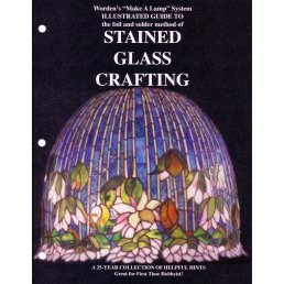 "STAINED GLASS CRAFTING by Worden's ""Make A Lamp"" System"