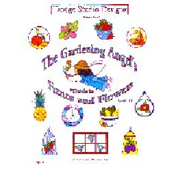 THE GARDENING ANGEL'S GUIDE TO FRUITS AND FLOWERS VOL. II