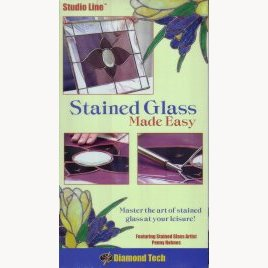 STAINED GLASS MADE EASY by Diamond Tech Intl.